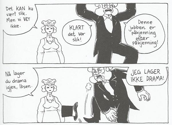 Henrik Ibsen tar med seg kunstnertemperamentet også i jobben som actionhelt.